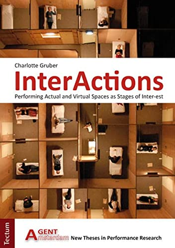9783828831728: InterActions: Performing Actual and Virtual Spaces as Stages of Inter-est
