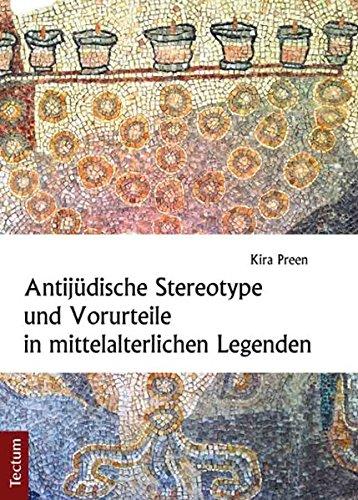 Antijüdische Stereotype und Vorurteile in mittelalterlichen Legenden (Hardback): Kira Preen