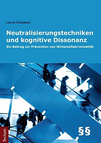 Neutralisierungstechniken und kognitive Dissonanz: Ein Beitrag zur: Laura Claassen