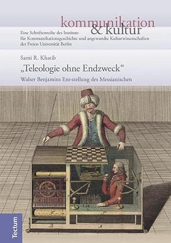 Teleologie ohne Endzweck: Sami R. Khatib