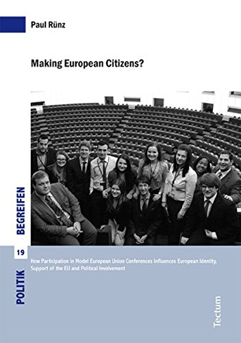 9783828833166: Making European Citizens?: How Participation in Model European Union Conferences Influences European Identity, Support of the EU and Political Involvement