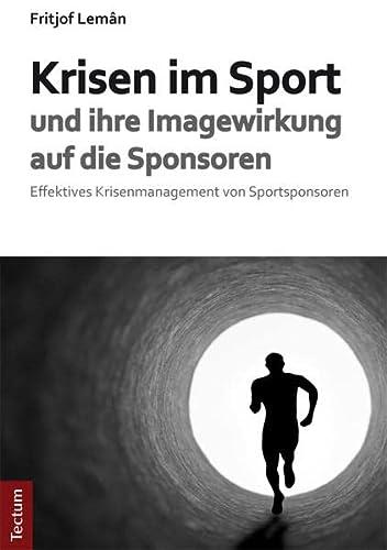 Krisen im Sport und ihre Imagewirkung auf die Sponsoren: Fritjof Lem�n
