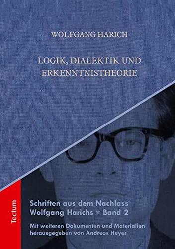 Logik, Dialektik und Erkenntnistheorie: Wolfgang Harich