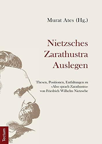 9783828834309: Nietzsches Zarathustra Auslegen