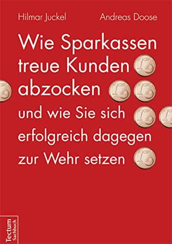 Wie Sparkassen treue Kunden abzocken und wie: Hilmar Juckel; Andreas