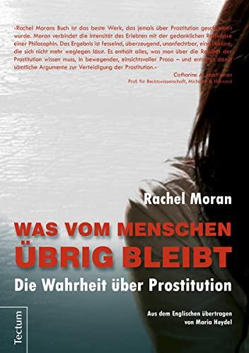 9783828834583: Was vom Menschen �brig bleibt: Die Wahrheit �ber Prostitution