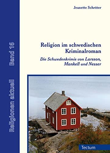 9783828835283: Religion im schwedischen Kriminalroman: Die Schwedenkrimis von Larsson, Mankell und Nesser