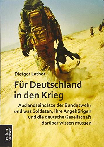 Für Deutschland in den Krieg: Auslandseinsätze der Bundeswehr und was Soldaten, ihre Angehörigen ...