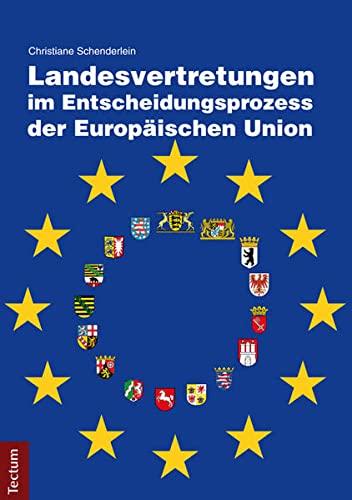 Landesvertretungen im Entscheidungsprozess der Europäischen Union (Paperback): Christiane ...