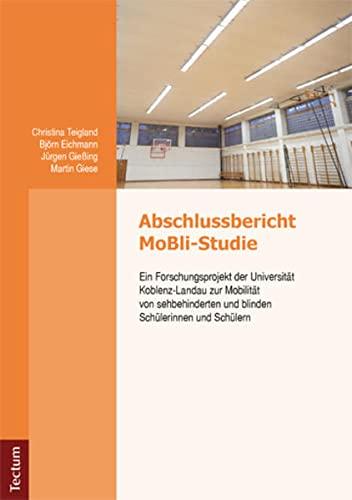 9783828836525: Abschlussbericht MoBli-Studie: Ein Forschungsprojekt der Universität Koblenz-Landau zur Mobilität von sehbehinderten und blinden Schülerinnen und Schülern