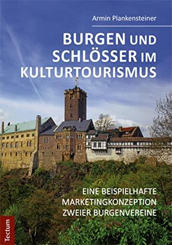 9783828836983: Burgen und Schlösser im Kulturtourismus: Eine beispielhafte Marketingkonzeption zweier Burgenvereine