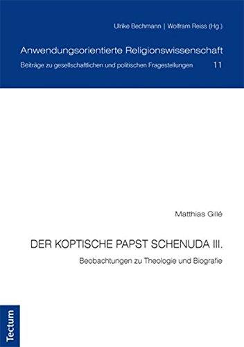 Der koptische Papst Schenuda III.: Beobachtungen zu Theologie und Biografie (Paperback): Matthias ...