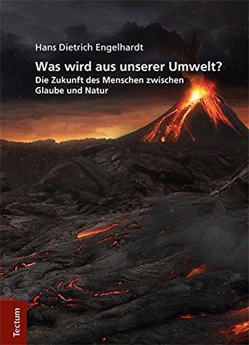 9783828839656: Was wird aus unserer Umwelt?: Die Zukunft des Menschen zwischen Glaube und Natur
