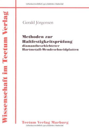 9783828882508: Methoden zur Haftfestigkeitsprüfung diamantbeschichteter Hartmetall-Wendeschneidplatten (German Edition)