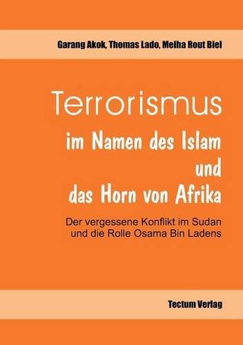 Terrorismus Im Namen Des Islam Und Das Horn Von Afrika: Melha Rout Biel