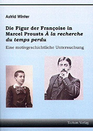 Die Figur Der Fran Oise in Marcel Prousts La Recherche Du Temps Perdu: Astrid Winter