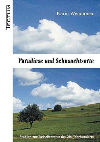 9783828886810: Paradiese und Sehnsuchtsorte