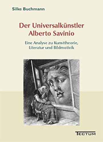 Der Universalk Nstler Alberto Savinio: Silke Buchmann