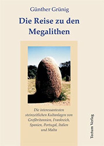 Die Reise Zu Den Megalithen: Günther Grünig