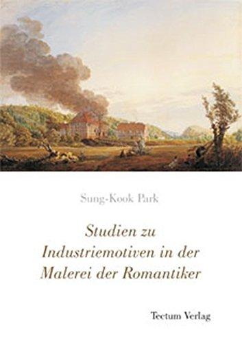 9783828887275: Studien zu Industriemotiven in der Malerei der Romantiker (German Edition)