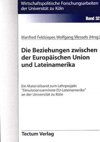 9783828890343: Die Beziehungen zwischen der Europ�ischen Union und Lateinamerika: Ein Materialband zum Lehrprojekt