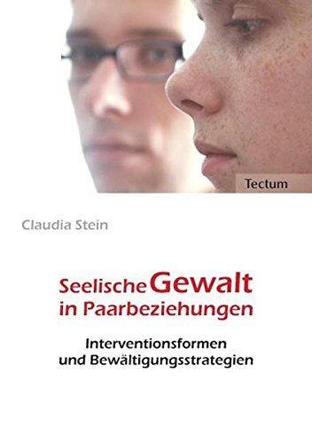 9783828890992: Seelische Gewalt in Paarbeziehungen: Interventionsformen und Bewältigungsstrategien