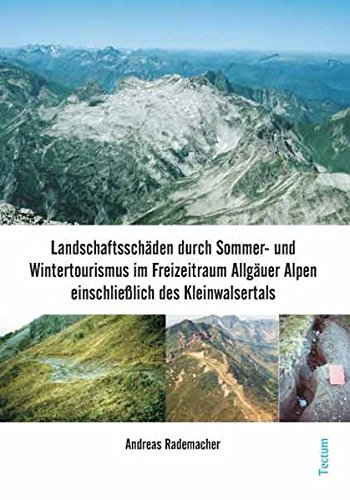 9783828891548: Landschaftsschäden durch Sommer- und Wintertourismus im Freizeitraum Allgäuer Alpen einschließlich des Kleinwalsertals