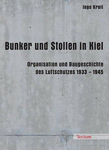9783828892934: Bunker und Stollen in Kiel: Organisation und Baugeschichte des Luftschutzes 1933-1945