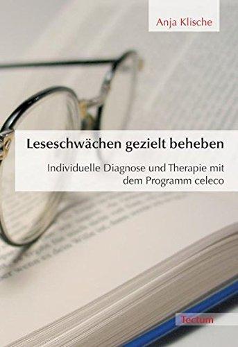 9783828893177: Leseschwächen gezielt beheben. Individuelle Diagnose und Therapie mit dem Programm celeco