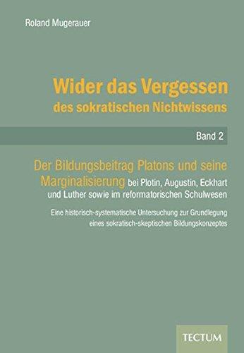 Wider das Vergessen des sokratischen Nichtwissens: Roland Mugerauer