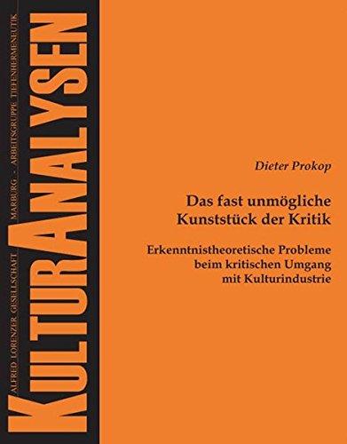 9783828893962: Das fast unm�gliche Kunstst�ck der Kritik: Erkenntnistheoretische Probleme beim kritischen Umgang mit Kulturindustrie