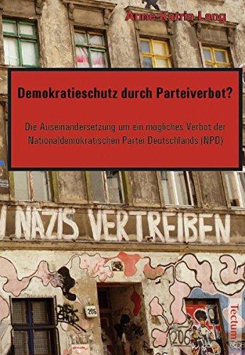 9783828895737: Demokratieschutz durch Parteiverbot? Die Auseinandersetzung um ein mögliches Verbot der Nationaldemokratischen Partei Deutschlands (NPD)