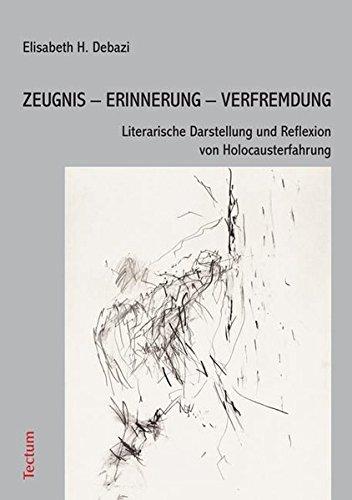 9783828895874: ZEUGNIS – ERINNERUNG – VERFREMDUNG: Literarische Darstellung und Reflexion von Holocausterfahrung