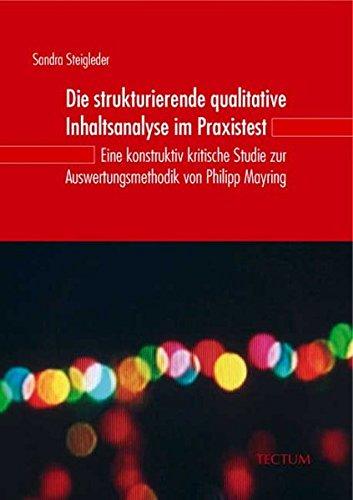 9783828896031: Die strukturierende qualitative Inhaltsanalyse im Praxistest: Eine konstruktiv kritische Studie zur Auswertungsmethodik von Philipp Mayring
