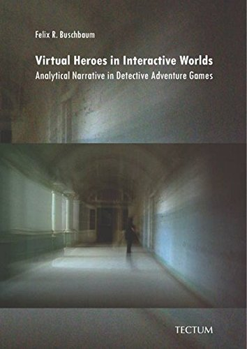 9783828896673: Virtual Heroes in Interactive Worlds: Analytical Narrative in Detective Adventure Games