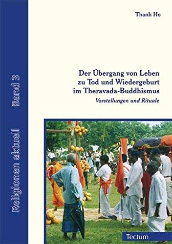 9783828897557: Der Übergang von Leben zu Tod und Wiedergeburt im Theravada-Buddhismus: Vorstellungen und Rituale