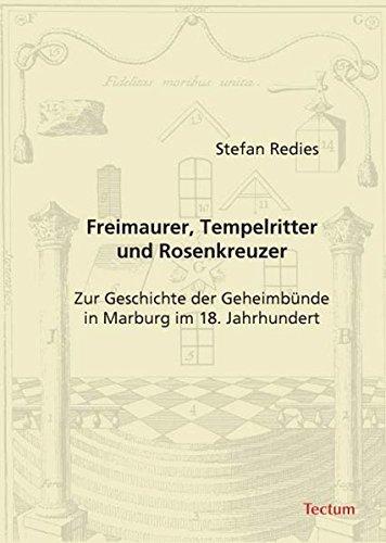 9783828897991: Freimaurer, Tempelritter und Rosenkreuzer: Zur Geschichte der Geheimbünde in Marburg im 18. Jahrhundert