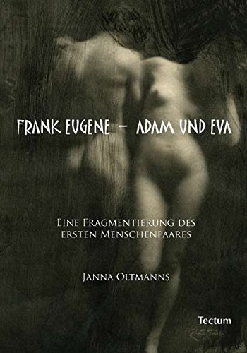 9783828898271: Frank Eugene - Adam und Eva: Eine Fragmentierung des ersten Menschenpaares