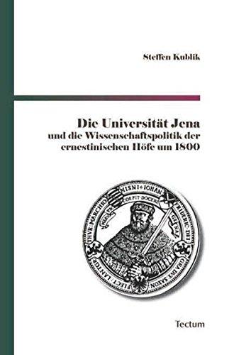 Die Universität Jena und die Wissenschaftspolitik der: Steffen Kublik