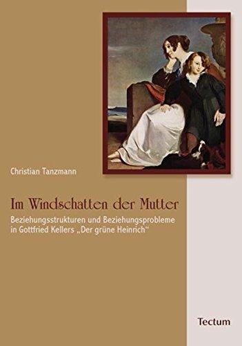 9783828899452: Im Windschatten der Mutter: Beziehungsstrukturen und Beziehungsprobleme in Gottfried Kellers
