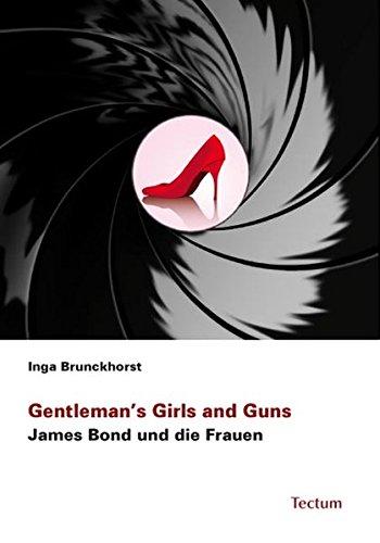 9783828899957: Gentleman's Girls and Guns: James Bond und die Frauen