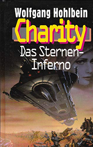 Charity : Das Sternen-Inferno. Science-fiction-Roman. Neunter (9.) Band der Charity-Serie.