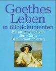 9783828902367: Goethes Leben in Bilddokumenten
