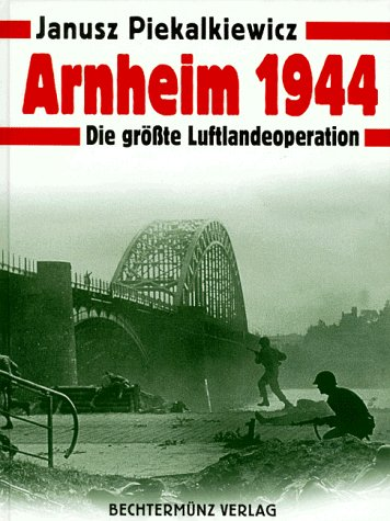 9783828902787: Arnheim 1944. Die gr�sste Luftlandeoperation