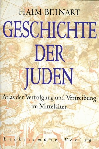 9783828902800: Geschichte der Juden , Atlas der Verfolgung und Vertreibung im Mittelalter
