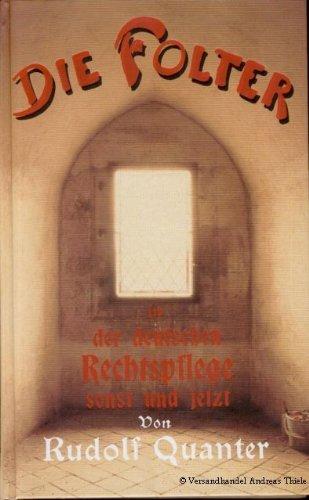 9783828902831: Die Folter in der deutschen Rechtspflege sonst und jetzt - Nachdruck der Ausgabe von 1900