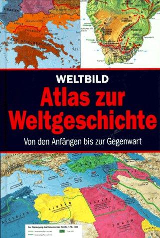 9783828902862: Weltbild Atlas zur Weltgeschichte. Von den Anfängen bis zur Gegenwart