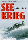 Seekrieg 1939-1945: Janusz Piekalkiewicz