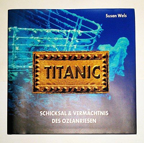 9783828903289: Titanic. Schicksal und Vermächtnis des Ozeanriesen