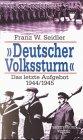 9783828903296: Deutscher Volkssturm. Das letzte Aufgebot 1944/1945